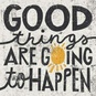Good Things are Going to Happen Poster